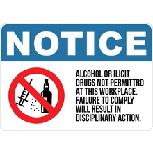 PRINTED ALUMINUM A4 SIGN - Alcohol or Ilicit Drugs No Permitted at the Workplace. Failure to Comply will Result in Disciplinary Action Sign