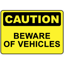 PRINTED ALUMINUM A5 SIGN - Caution Beware of Vehicles Sign