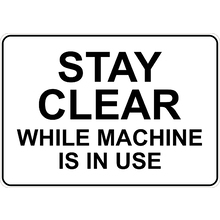 PRINTED ALUMINUM A3 SIGN - Stay Clear While Machine Is In Use Sign