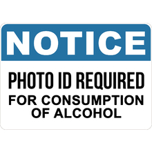 PRINTED ALUMINUM A2 SIGN - Photo Id Required For Consumption of Alcohol Sign