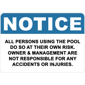 PRINTED ALUMINUM A5 SIGN - All Persons Using The Pool Do So At Their Own Risk Sign